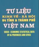 65 tỉnh và thành phố Việt Nam - Tư liệu kinh tế xã hội: Phần 1