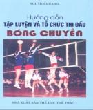 Ebook Hướng dẫn tập luyện và tổ chức thi đấu bóng chuyền: Phần 1 - Nguyễn Quang