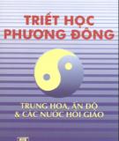 Ebook Triết học phương Đông (Trung Hoa, Ấn Độ và các nước Hồi giáo): Phần 1 - M. T. Stepaniants