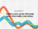 Bài giảng Công cụ thu nhập cố định - Chương 7: Chiến lược quản trị danh mục trái phiếu chủ động