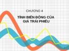 Bài giảng Công cụ thu nhập cố định - Chương 4: Tính biến động của giá trái phiếu