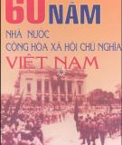 Ebook 60 năm Nhà nước Cộng hòa Xã hội Chủ nghĩa Việt Nam: Phần 1 - NXB Quân đội Nhân dân