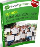 Ebook Tự học tiếng Anh giao tiếp bằng phương pháp trải nghiệm: Phần 1 - Evergreen