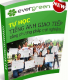 Ebook Tự học tiếng Anh giao tiếp bằng phương pháp trải nghiệm: Phần 2 - Evergreen
