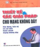 Ebook Thiết kế & Các giải pháp cho mạng không dây: Phần 1 - KS. Nguyễn Nam Thuận