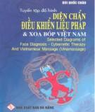 Ebook Tuyển tập đồ hình Diện chẩn - Điều khiển liệu pháp và xoa bóp ở Việt Nam: Phần 1 - Bùi Quốc Châu