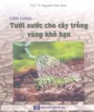 Ebook Cẩm nang tưới nước cho cây trồng vùng khô hạn: Phần 1 - PGS.TS. Nguyễn Đức Quý