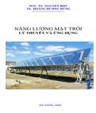 Ebook Năng lượng mặt trời - Lý thuyết và ứng dụng: Phần 1 - PGS.TS. Nguyễn Bốn, TS. Hoàng Dương Hùng