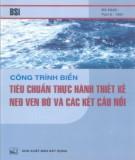 Ebook Công trình biển - Công trình thực hành thiết kế neo ven bờ và các kết cấu nổi: Phần 2 - PGS.TS. Nguyễn Hữu Đẩu