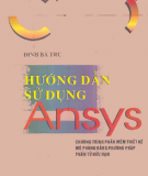 Ebook Hướng dẫn sử dụng ANSYS: Phần 2 - Đinh Bá Trụ