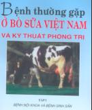 Kỹ thuật phòng trị một số bệnh thường gặp ở bò sữa Việt Nam (Tập 1): Phần 1