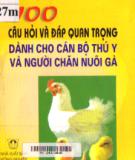 Ebook 100 câu hỏi và đáp quan trong dành cho cán bộ thú y và người chăn nuôi gà: Phần 1 - TS. Lê Văn Năm