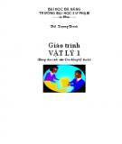 Giáo trình Vật lý 1: Phần 1 - ThS. Trương Thành