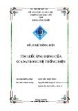 Đồ án Hệ thống điện: Tìm hiểu ứng dụng của Scada trong hệ thống điện