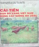 Ebook Cải tiến đàn bò vàng Việt Nam bằng các giống bò Zebu: Phần 2 - NXB Nông nghiệp