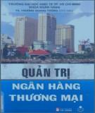 Giáo trình Quản trị ngân hàng thương mại: Phần 1 - TS. Trương Quang Thông (chủ biên)
