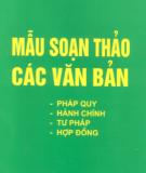 Ebook Mẫu soạn thảo các văn bản pháp quy - hành chính - tư pháp - hợp đồng: Phần 1 - Hoàng Thị Loan