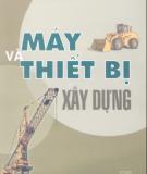 Tìm hiểu về Máy và thiết bị xây dựng: Phần 1