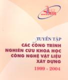 Vật liệu xây dựng 1999 - 2004 - Công trình nghiên cứu khoa học công nghệ: Phần 2