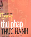 Ebook Nghiên cứu thư pháp, thư pháp thực hành: Phần 1 - Hồng Khánh