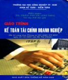Giáo trình Kế toán tài chính doanh nghiệp (Tập 1): Phần 1 - TS. Trần Phước (chủ biên)