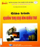 Giáo trình Quản trị dự án đầu tư: Phần 1 - TS. Phạm Xuân Giang