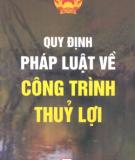 Ebook Quy định pháp luật về công trình thủy lợi: Phần 2 - NXB Chính trị Quốc gia Hà Nội
