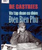 Tập đoàn cứ điểm Điện Biên Phủ và De Castries: Phần 1