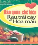 Phương pháp bảo quản - chế biến rau, trái cây và hoa màu: Phần 1