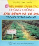 Hướng dẫn canh tác phòng chống sâu bệnh và cỏ dại trong nông nghiệp: Phần 2