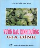 Ebook Vườn rau dinh dưỡng gia đình: Phần 1 - PTS. Nguyễn Văn Hoan
