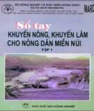 Tập 1: Phương pháp tổ chức mạng lưới khuyến nông - Sổ tay khuyến nông, khuyến lâm cho nông dân miền núi (Phần 1)