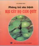 Biện pháp phòng trừ sâu bệnh hại cây họ cam quýt: Phần 2