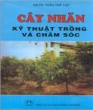 Ebook Cây nhãn kỹ thuật trồng và chăm sóc: Phần 1 - GS.TS Trần Thế Tục