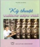 Ebook Kỹ thuật trồng mộc nhĩ: Phần 1 - Nguyễn Lân Hùng