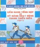 Sổ tay tổng hợp về kỹ năng hoạt động thanh thiếu niên (Tập 1): Phần 1
