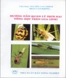 Ebook Hướng dẫn quản lý dịch hại tổng hợp trên lúa (IPM): Phần 1 - Nguyễn Văn Thiêm, Phan Văn Khổng (đồng chủ biên)