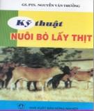 Ebook Kỹ thuật nuôi bò lấy thịt: Phần 1 - GS.PTS. Nguyễn Văn Thưởng
