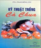 Ebook Kỹ thuật trồng cà chua: Phần 1 - PTS. Phạm Hồng Cúc