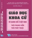 Ebook Giáo dục - Khoa cử và quan chế ở Việt Nam thời phong kiến và thời Pháp thuộc: Phần 2 - Nguyễn Công Lý