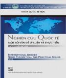 Một số vấn đề lý luận và thực tiễn - Nghiên cứu quốc tế: Phần 1