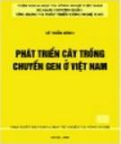 Ebook Phát triển cây trồng chuyển gen ở Việt Nam: Phần 1 - Lê Trần Bình