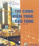 Ebook Thi công kiến trúc cao tầng (Tập III): Phần 2 - NXB Giao thông vận tải