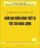 Ebook Giảm dao động bằng thiết bị tiêu tán năng lượng: Phần 2 - Nguyễn Đông Anh, Lã Đức Việt