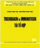 Tái tổ hợp Trichobakin và immunotoxin: Phần 2