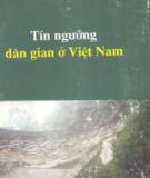 Phong tục Tín ngưỡng dân gian Việt Nam: Phần 1