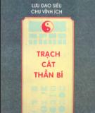 Ebook Tổng tập văn hóa thần bí Trung Hoa Trạch cát thần bí: Phần 1 - Lưu Đạo Siêu, Chu Vĩnh Ích