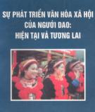 Ebook Sự phát triển văn hóa - xã hội của người Dao: Hiện tại và tương lai (Phần 1) - TT Khoa học Xã hội và Nhân văn Quốc gia