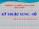 Bài giảng Kỹ thuật xung số: Chương 2 - TS. Nguyễn Linh Nam