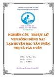 Tiểu luận Địa chất môi trường: Nghiên cứu trượt lỡ ven sông Đồng Nai tại huyện Bắc Tân Uyên và thị xã Tân Uyên từ đó đề ra các giải pháp khắc phục